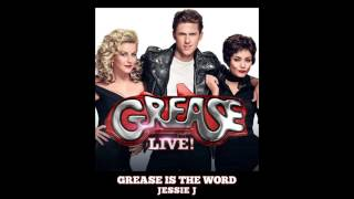 JESSIE J - GREASE IS THE WORD (Music from the television event GREASE LIVE!)