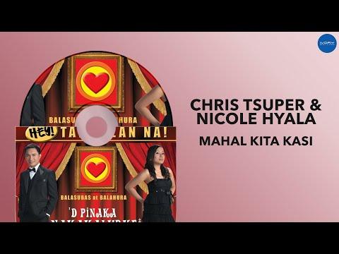 Chris Tsuper & Nicole Hyala | Mahal Kita Kasi | Full Audio