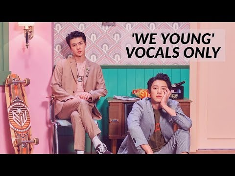We Young - Chanyeol x Sehun VOCALS ONLY  ACAPELLA