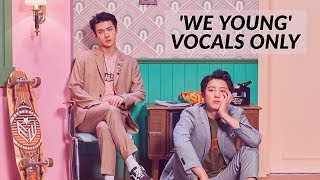 Baixar We Young - Chanyeol x Sehun (VOCALS ONLY / ACAPELLA)