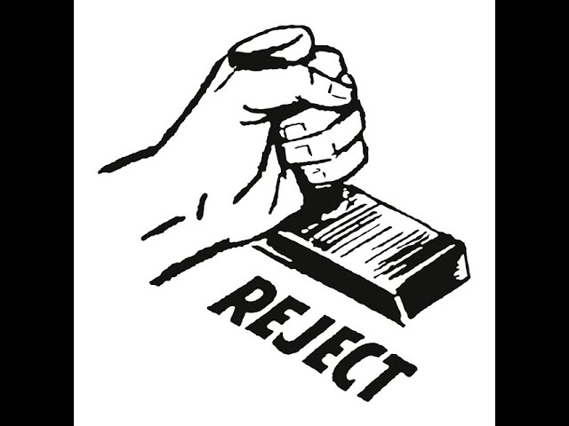 Rejection!