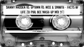Danny Madden vs. Uptown vs. Nice & Smooth [DJ Phil Bee Mash-Up Mix 91
