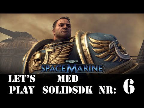 DK - Warhammer 40k Space Marine - Let's play #6 - Inquisitor Drogan