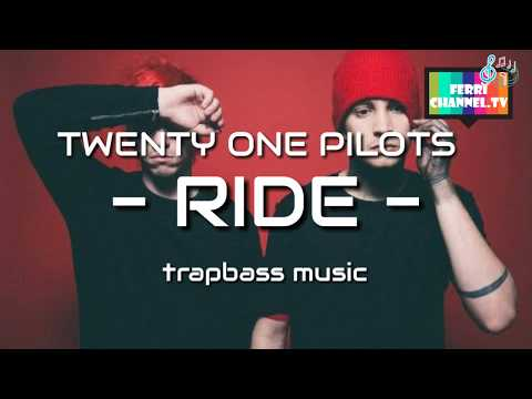 Twenty One Pilot - Ride (trapbass Remix)