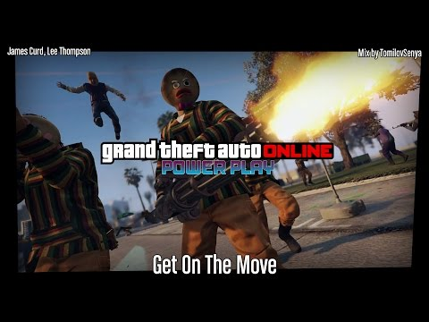 GTA Online: Power Play Original Score — Get On The Move