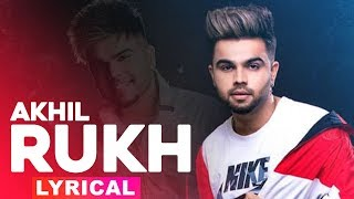 Rukh (Lyrical) | Akhil | BOB | Sukh Sanghera | Latest Punjabi Song 2019 | Speed Records