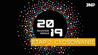 WYBIERZ TOP SERIALI 2019 - ETAP 2: GŁOSOWANIE