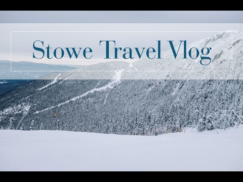 Our Trip to Stowe Vermont