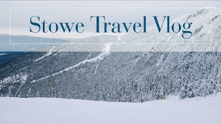 Travel Vlog: Our Trip to Stowe Vermont