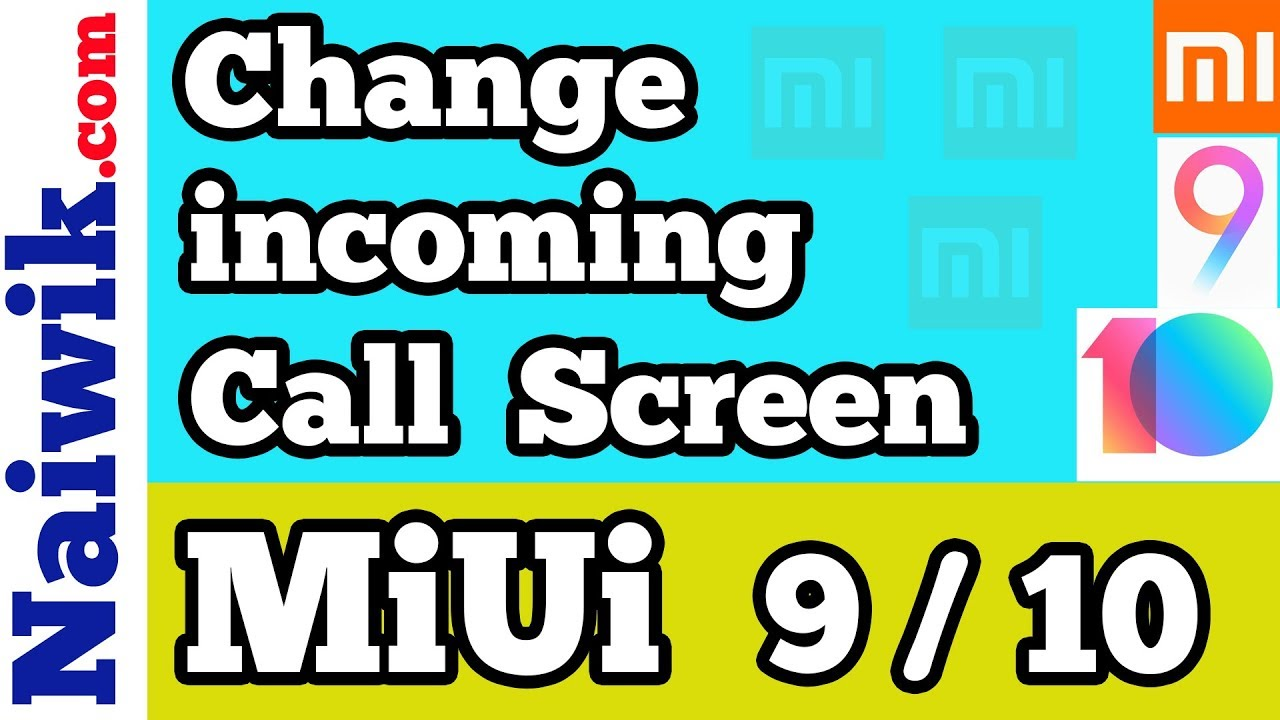 Change incoming call screen on any Xiaomi phone running MIUI 9