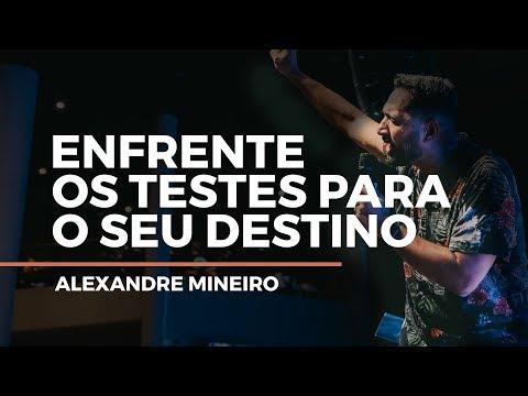 ENFRENTE OS TESTES PARA O SEU DESTINO - ALEXANDRE MINEIRO | LAGOINHA NITERÓI