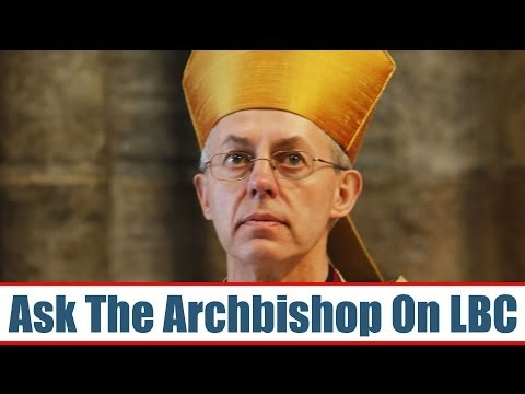 Ask The Archbishop: Justin Welby Live On LBC