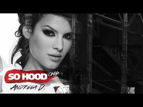 Andreea D So Hood
