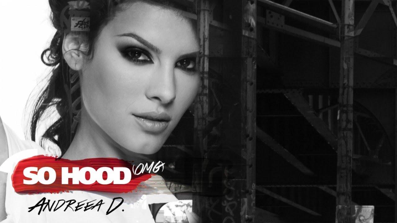 Andreea D - So Hood (OMG)