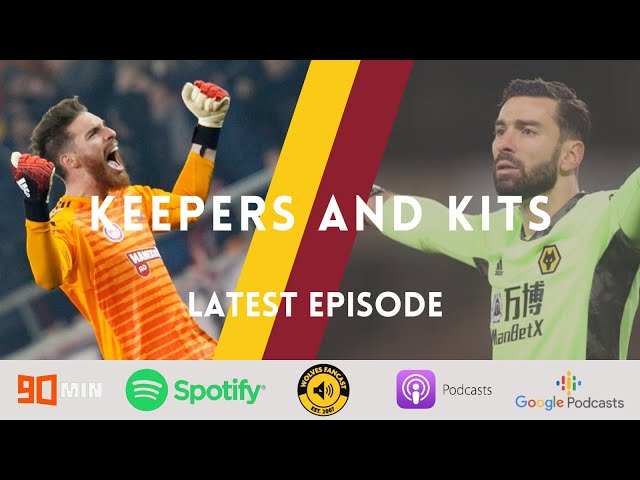 Keepers and Kits   Wolves sign Jose Sa and sell Rui Patricio to Roma   Wolves new home kit