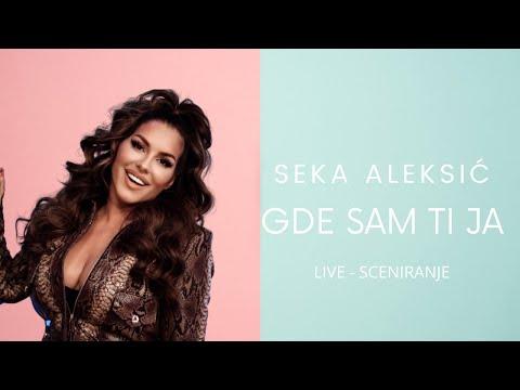 SEKA ALEKSIC - GDE SAM TI JA - LIVE@SCENIRANJE - Seka Aleksić