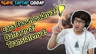 Gambar cover Gimana Cara Download, Daftar dan Translate? 9game, Taptap dan Qooapp