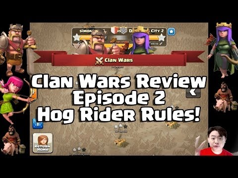 Clan Wars Review Episode 2 -  Hog Rider Rules!