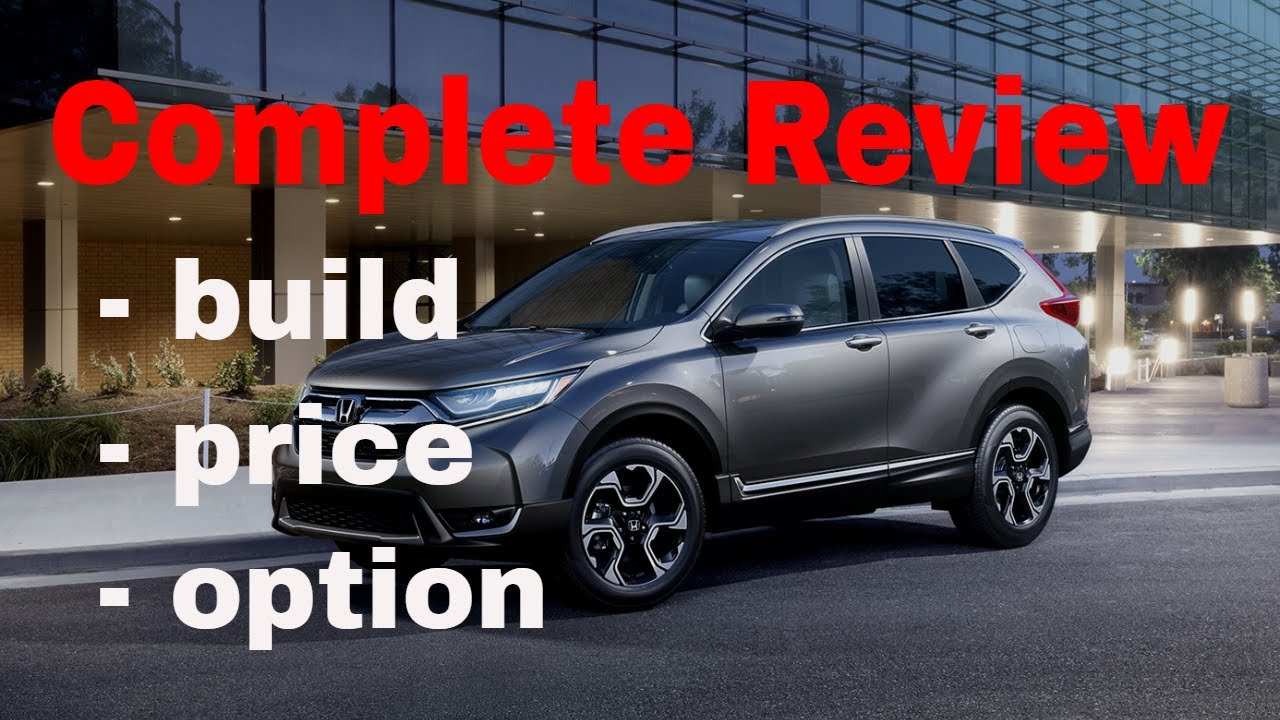 Honda Build And Price >> 2018 Honda Cr V Suv Build Price Review 2 Of 5 Best Cars For