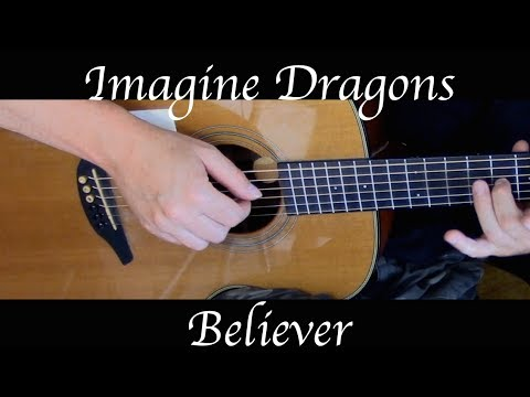 Imagine Dragons - Believer - Fingerstyle Guitar