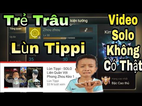 Liên Quân | Chửi Thằng Trẻ Trâu Lùn Tippi  - Khi Xem Xong Video Solo Với Phong Zhou Kèo 1 Triệu
