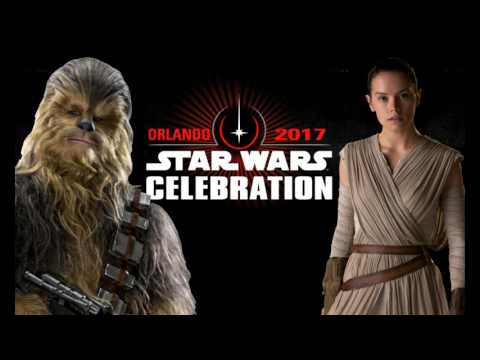 Star Wars Celebration 2017 Orlando Important Announcement