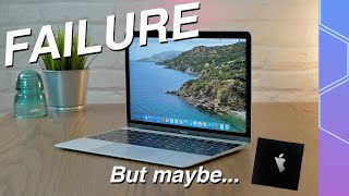 Here's why the 12 inch MacBook failed – and why Apple Silicon will be better