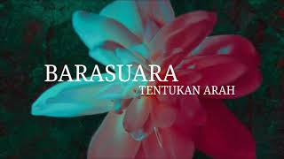 Barasuara - Tentukan Arah (Unofficial Lirik Video)
