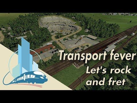 Let's play Transport Fever :  Let's rock et fret (EP5)