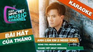 Anh Cần Em (I Need You) - Khang Việt (Beat Version) | Gala Nhạc Việt Bài Hát Của Tháng
