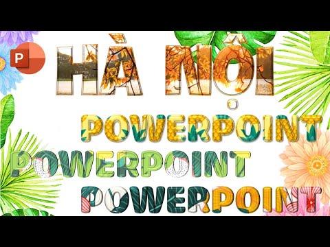 Hướng dẫn tạo hiệu ứng lồng ảnh vào chữ bằng Powerpoint
