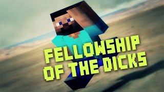 Minecraft : Fellowship of The Dicks
