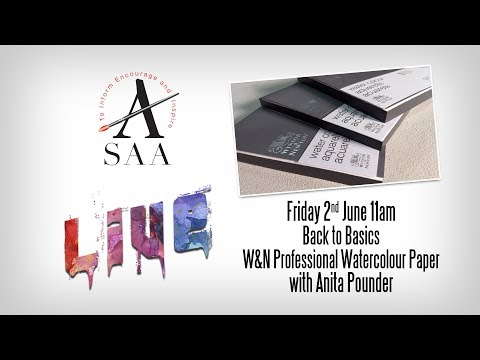 SAA LIVE - Back to Basics - W&N Classic and Professional Watercolour Paper with Anita Pounder