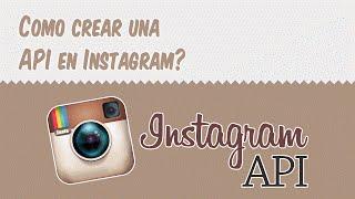 Como crear aplicación API en Instagram