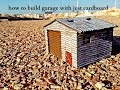 how to build small garage with just cardboard