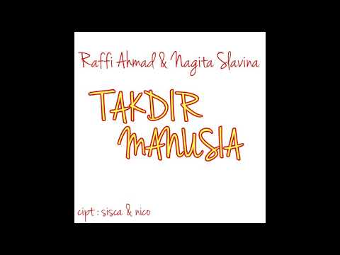 Raffi Ahmad & Nagita Slavina - Takdir Manusia ( NOT OFFICIAL LYRIC VIDEO)