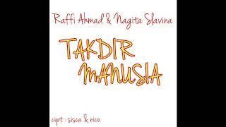 Raffi Ahmad & Nagita Slavina - Takdir Manusia ( NOT OFFICIAL LYRIC VIDEO)