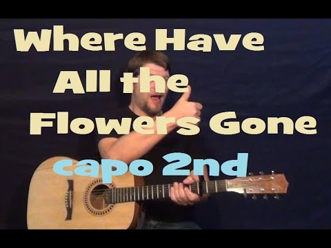 Where Have All the Flowers Gone (Pete Seeger) Guitar Lesson Easy ...