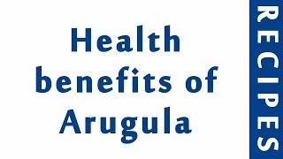 Health benefits of Arugula  HEALTHY BENEFITS OF VEGGIES  MY HEALTH