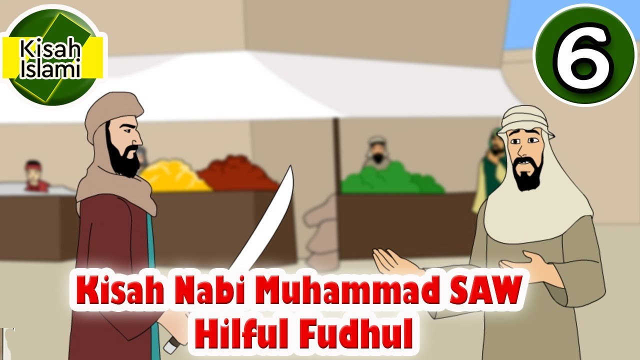Nabi Muhammad SAW Part 6 - Hilful Fudhul - Kisah Islami Channel