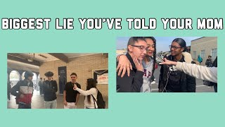 BIGGEST LIE YOU TOLD YOUR MOM😱||HIGH SCHOOL INTERVIEW||