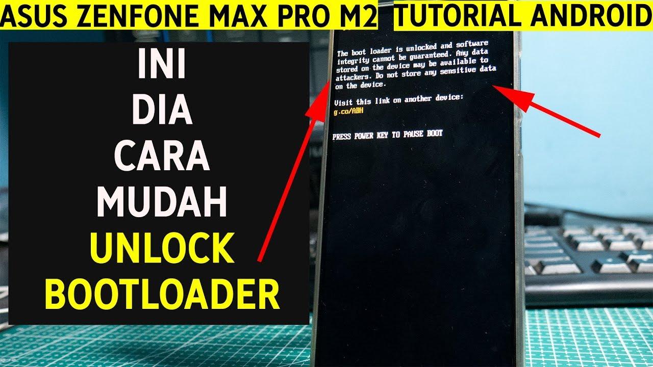 Cara Mudah Unlock Bootloader Asus Zenfone Max Pro M2