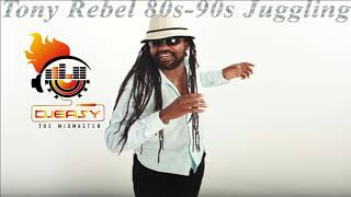 Download Tony Rebel Best Of 80s - 90s  Juggling Mix By Djeasy MP3 song and Music Video