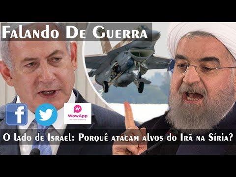 O Lado De Israel: Porquê Israel Ataca Alvos Do Irã Na Síria?