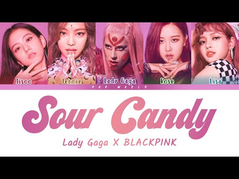 Lady Gaga & BLACKPINK – Sour Candy (Color Coded Lyrics)