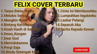 Download FULL ALBUM FELIX IRWAN COVER | KUMPULAN LAGU FELIX IRWAN TERPOPULER