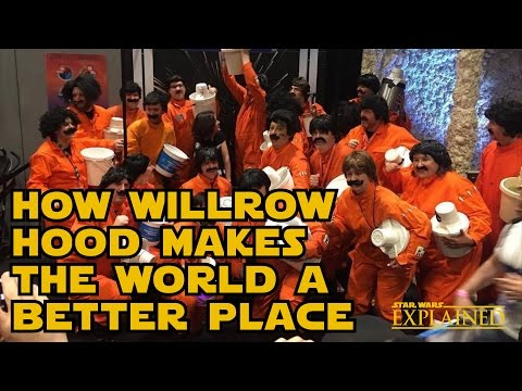 Willrow Hood Makes the World a Better Place  Star Wars Explained