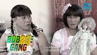 Bubble Gang: #FlashbackFriday: Ang manika nina Cheche at Bureche