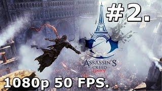 2. Assassins Creed Unity (PC Playthrough) - Arno Dorian [1080p/50FPS]