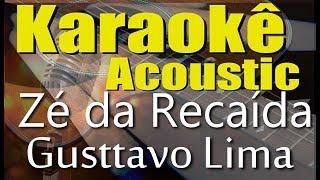 Gusttavo Lima - Zé da Recaída (Karaokê Acústico) playback